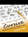 Cursive Handwriting Beginner: Children's Reading & Writing Education Books