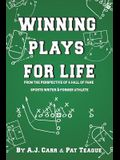 Winning Plays for Life: From the Perspective of a Hall of Fame Sportswriter & Former Athlete