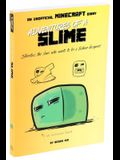 Adventures of a Slime: An Unofficial Minecraft Diary, 2