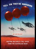 Tell 'em They're Dreaming: Bedtime Ballads and Tall Tales from the Australian Bush