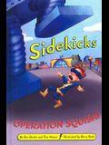 Sidekicks Operation Squish!
