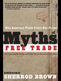 Myths of Free Trade: Why American Trade Policy Has Failed