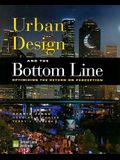 Urban Design and the Bottom Line: Optimizing the Return on Perception