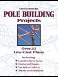 Monte Burch's Pole Building Projects: Over 25 Low-Cost Plans