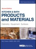 Kitchen & Bath Products and Materials: Cabinetry, Equipment, Surfaces