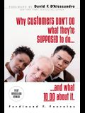Why Customers Don't Do What They're Supposed to and What to Do about It