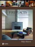 Fireplaces: Modern Designs--Traditional Forms