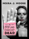 The CEO Can Drop Dead: A That's Not Romance Novel