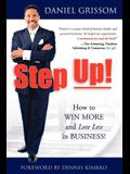 Step Up!: How to Win More and Lose Less in Business!