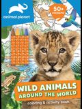 Animal Planet: Wild Animals Around the World Coloring and Activity Book