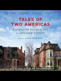 Tales of Two Americas Lib/E: Stories of Inequality in a Divided Nation