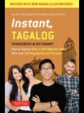 Instant Tagalog: How to Express Over 1,000 Different Ideas with Just 100 Key Words and Phrases! (Tagalog Phrasebook & Dictionary)