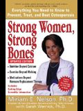 Strong Women, Strong Bones: Everything You Need to Know to Prevent, Treat, and Beat Osteoporosis, Updated Edition