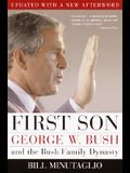First Son : George W. Bush and the Bush Family Dynasty