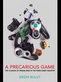 A Precarious Game: The Illusion of Dream Jobs in the Video Game Industry