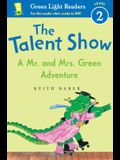 The Talent Show: A Mr. and Mrs. Green Adventure (Green Light Readers Level 2)