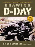 Drawing D-Day: An Artist's Journey Through War