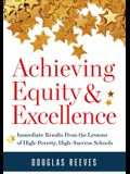 Achieving Equity and Excellence: Immediate Results from the Lessons of High-Poverty, High-Success Schools (a Strategy Guide to Equitable Classroom Pra