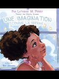 Une Imagination Comme La Mienne