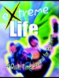 Extreme Life: A Quiet Time Journal for Preteens