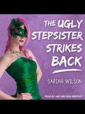 The Ugly Stepsister Strikes Back Lib/E