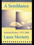 A Semblance: Selected and New Poems 1975-2007