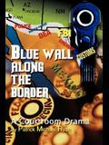 Blue Wall Along the Border: A Courtroom Drama
