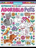 Notebook Doodles Adorable Pets: Coloring & Activity Book (Design Originals) 32 Dazzling Designs from Dogs & Cats to Hedgehogs & Hermit Crabs; Art Activities for Tweens with Color Palettes & Examples