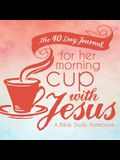 The 40 Day Journal for Her Morning Cup with Jesus: A Bible Study Notebook for Women