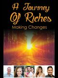 A Journey Of Riches: Making Changes