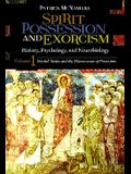 Spirit Possession and Exorcism 2 Volume Set: History, Psychology, and Neurobiology