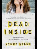 Dead Inside: They Tried to Break Me. This Is the True Story of How I Survived.