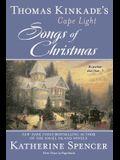 Thomas Kinkade's Cape Light: Songs of Christmas (A Cape Light Novel)