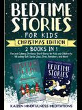 Bedtime Stories for Kids: Christmas Edition - Fun and Calming Tales for Your Children to Help Them Fall Asleep Fast! Santa Claus, Elves, Reindee
