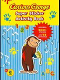 Curious George Super Sticker Activity Book (Cgtv) [With 500 Stickers]