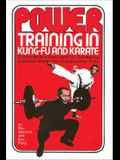 Power Training in Kung-Fu and Karate: Supplementary Exercises for Developing Explosive Power for Championship Form