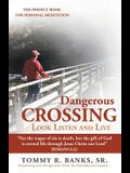 Dangerous Crossing - Look Listen and Live: For the Wages of Sin Is Death, But the Gift of God Is Eternal Life Through Jesus Christ Our Lord (Romans