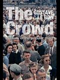 The Crowd: A Study of the Popular Mind (Solis Classics)