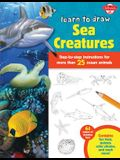 Learn to Draw Sea Creatures: Step-By-Step Instructions for More Than 25 Ocean Animals - 64 Pages of Drawing Fun! Contains Fun Facts, Quizzes, Color