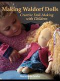 Making Waldorf Dolls: Creative Doll-Making with Children