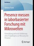 Presence Messen in Laborbasierter Forschung Mit Mikrowelten: Entwicklung Und Erste Validierung Eines Fragebogens Zur Messung Von Presence