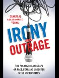Irony and Outrage: The Polarized Landscape of Rage, Fear, and Laughter in the United States