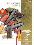 The Colt M1911 .45 Automatic Pistol: M1911, M1911a1, Markings, Variants, Ammunition, Accessories