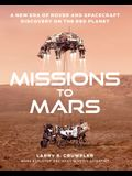 Missions to Mars: A New Era of Rover and Spacecraft Discovery on the Red Planet