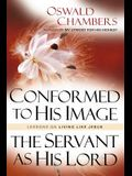 Conformed to His Image / Servant as His Lord: Lessons on Living Like Jesus