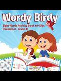 Wordy Birdy: Sight Words Activity Book for Kids (Preschool - Grade 4)