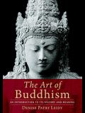 The Art of Buddhism an Introduction to Its History and Meaning