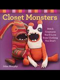 Closet Monsters: Stitch Creatures You'll Love from Clothing You Don't