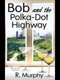 Bob and the Polka-Dot Highway