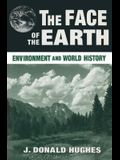 The Face of the Earth: Environment and World History (Sources and Studies in World History)